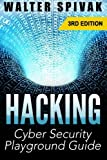 Hacking: Viruses and Malware, Hacking an Email Address and Facebook page, and more! Cyber Security Playground Guide