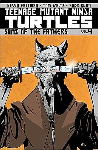 Teenage Mutant Ninja Turtles Volume 4: Sins Of The Fathers ...