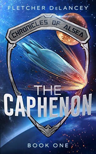 The Caphenon (Chronicles of Alsea Book 1) by [DeLancey, Fletcher]