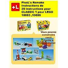 PlusL's Remake Instructions de 20 instructions pour CLASSIC 1 pour LEGO 10693,10698: Vous pouvez construire le CLASSIC 1  de vos propres briques! (French Edition)