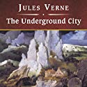 The Underground City Audiobook by Jules Verne Narrated by John Bolen