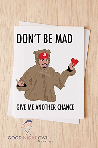 Don't Be Mad - Chance The Rapper, I'm Sorry Card (Don T Be Mad Chance The Rapper)