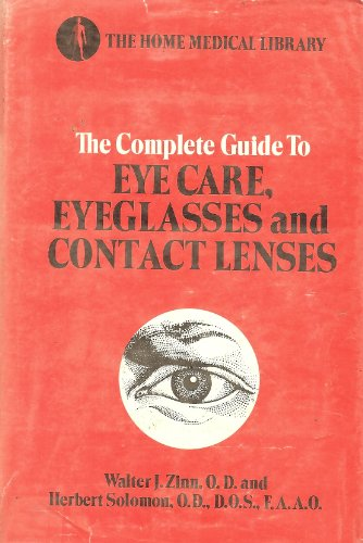 The complete guide to eye care, eyeglasses and contact ()