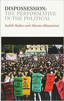 Dispossession: The Performative In The Political por Judith Butler epub