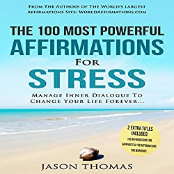 The 100 Most Powerful Affirmations for Stress