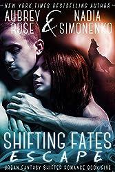 Shifting Fates: Escape (Urban Fantasy Shifter Romance Book Five) (English Edition)