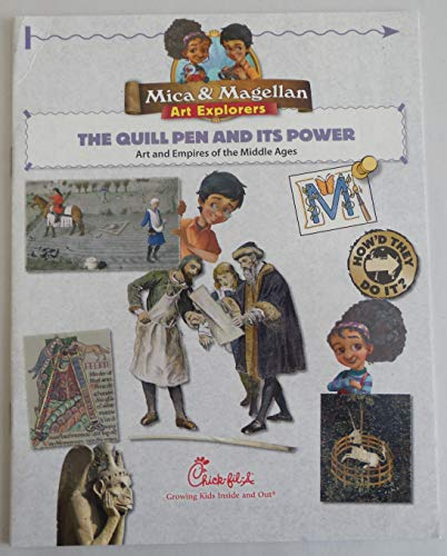 The Quill Pen and It's Power (Mica & Magellan Art Explorers, Chick-fil-A Book)