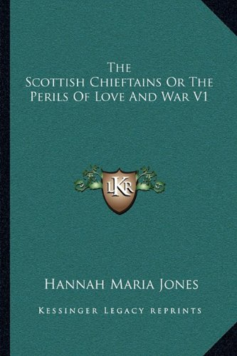 The Scottish Chieftains Or The Perils Of Love And War V1 pdf epub