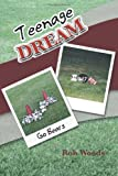 Teenage Dream, Rob Woods, 1477217533