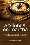 Acciones en marcha: Supera al mercado con las estrategias momentum de los hedge funds (Spanish Edition)