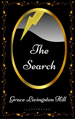 The Search By Grace Livingston Hill Illustrated Kindle Edition