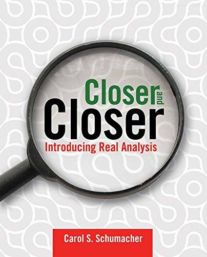 Closer and Closer: Introducing Real Analysis