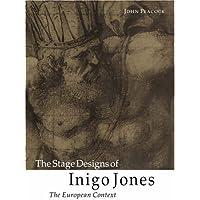 The Stage Designs of Inigo Jones: The European