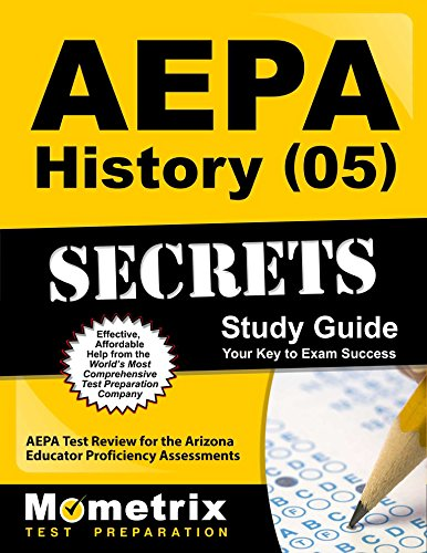 AEPA History (05) Secrets Study Guide: AEPA Test Review for the Arizona Educator Proficiency Assessments