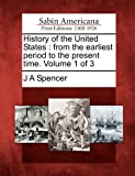 History of the United States, J. A. Spencer, 1275626580