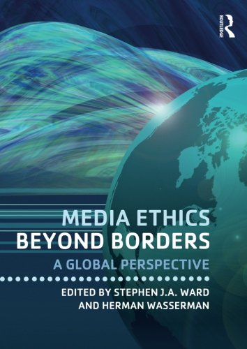 Media Ethics Beyond Borders: A Global Perspective by Routledge