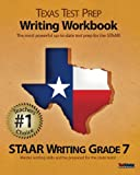 TEXAS TEST PREP Writing Workbook STAAR Writing Grade 7, Test Master Press, 1477633391