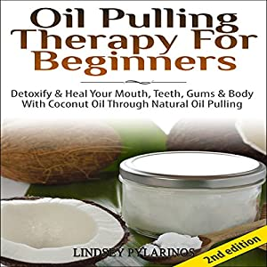 Oil Pulling Therapy for Beginners Audiobook