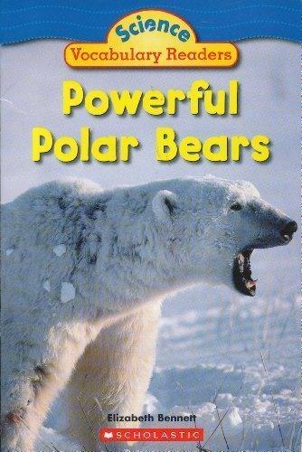 Powerful Polar Bears (Science Vocabulary (Scholastic Powerful Vocabulary)