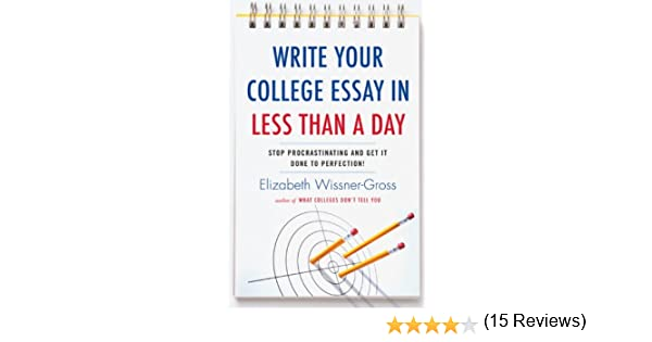 Amazon.com: Write Your College Essay in Less Than a Day: Stop ...