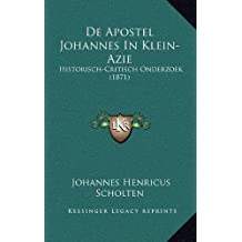 de Apostel Johannes in Klein-Azie: Historisch-Critisch Onderzoek (1871)