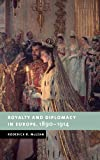 Royalty and Diplomacy in Europe 1890-1914, Roderick R. McLean, 0521592003
