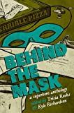 img - for Behind the Mask: An Anthology of Heroic Proportions book / textbook / text book