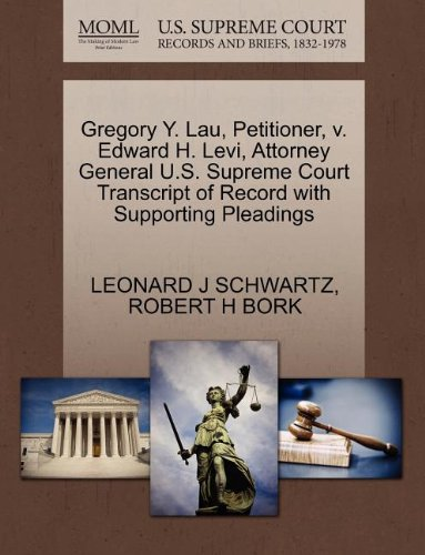 Gregory Y. Lau, Petitioner, v. Edward H. Levi, Attorney General U.S. Supreme Court Transcript of Record with Supporting Pleadings