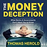 The Money Deception - What Banks & Governments Don't Want You to Know