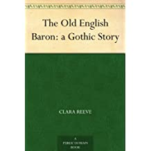 The Old English Baron: a Gothic Story (English Edition)