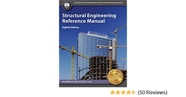 Structural Engineering Reference Manual 8th Ed Alan Williams Phd