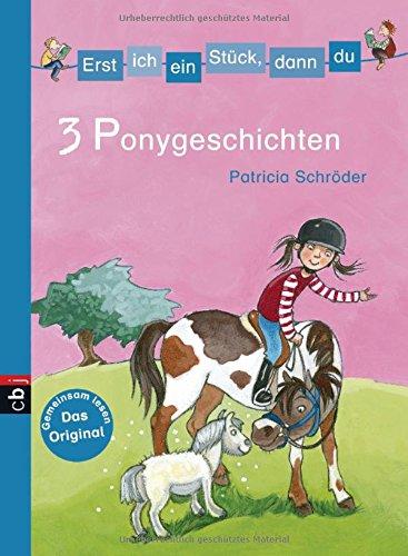 Erst ich ein Stück, dann du - 3 Ponygeschichten (Erst ich ein Stück... Themenbände, Band 7)