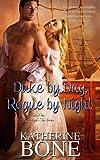 Duke by Day, Rogue by Night, Katherine Bone, 194069518X