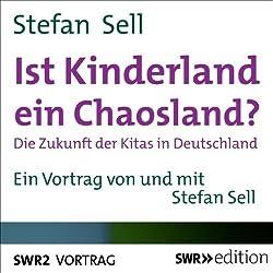 Ist Kinderland ein Chaosland?