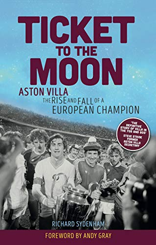 Ticket to the Moon: Aston Villa: The Rise and Fall of a European Champion (Aston Villa Hat)