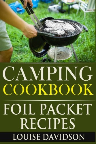 Camping Cookbook: Foil Packet Recipes (Volume 2)