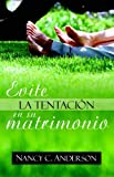 Evite la Tentacion en Su Matrimonio, Nancy C. Anderson, 0825411912