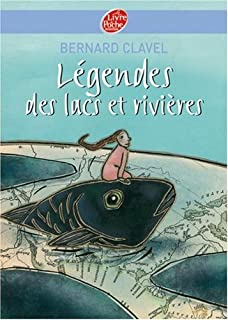 Légendes des lacs et rivières, Clavel, Bernard