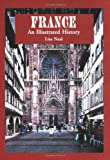 France: An Illustrated History (Illustrated Histories (Hippocrene))