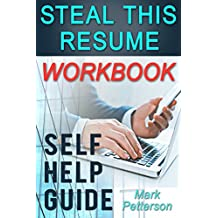 Steal This Resume Workbook: A Self-Help Guide