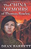img - for The China Memoirs of Thomas Rowley (A Love Story) book / textbook / text book