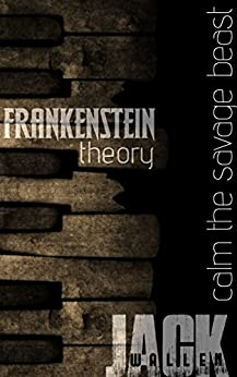 Frankenstein Theory by [Wallen, Jack]