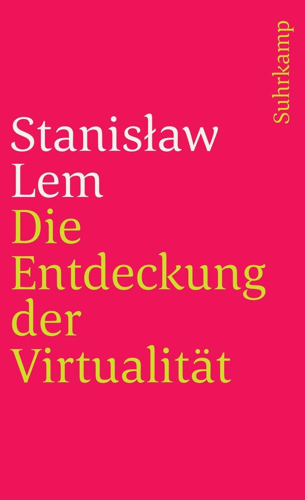 Die Entdeckung der Virtualität (suhrkamp taschenbuch, Band 2398)