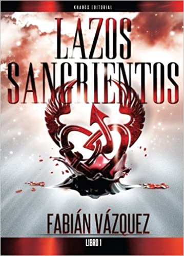 Lazos Sangrientos: Libro 1 (Volume 1) (Spanish Edition): Fabian Vazquez: 9788460829492: Amazon.com: Books