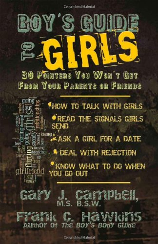 Boy's Guide to Girls: 30 Pointers You Won't Get From Your Parents or - Guide Dating