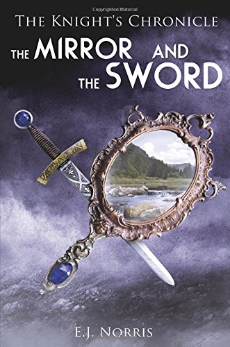 Download The Mirror and the Sword (The Knight's Chronicle) pdf epub