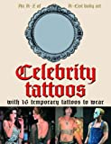 Celebrity Tattoos: An A-Z of A-List Body Art: 16 Temporary Tattoos to Wear