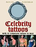 Celebrity Tattoos: An A-Z of A-List Body Art: 16 Temporary Tattoos to Wear