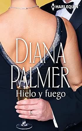 Hielo y fuego (Mira) eBook: Palmer, Diana, QUINTANA MARTÍNEZ ...