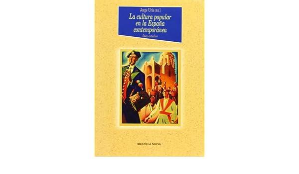 La cultura popular en la España contemporánea Historia Biblioteca ...